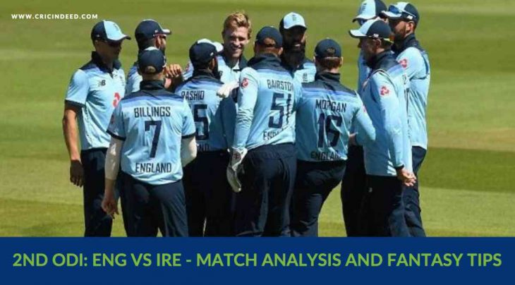 ENG vs IRE 2nd ODI Match Prediction and Dream11 Tips