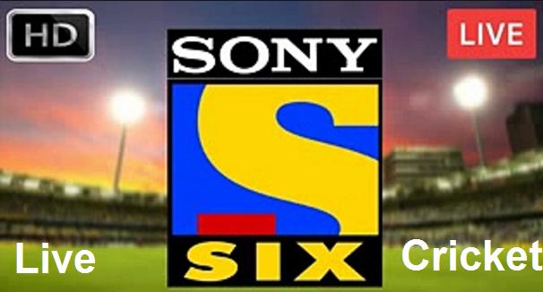 Sony Six Live Cricket | Sony 6 Live Cricket